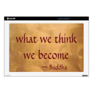 "Buddha Quote; What We Think We Become 17"" Laptop Skins"