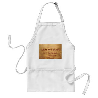 Buddha Quote; What We Think We Become Adult Apron