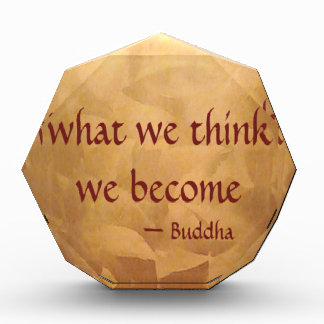 Buddha Quote; What We Think We Become Award