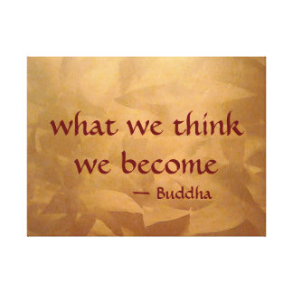 Buddha Quote - What We Think We Become Canvas Print