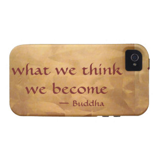 Buddha Quote; What We Think We Become Vibe iPhone 4 Cases