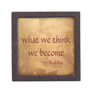 Buddha Quote; What We Think We Become Keepsake Box