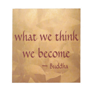 Buddha Quote; What We Think We Become Notepad