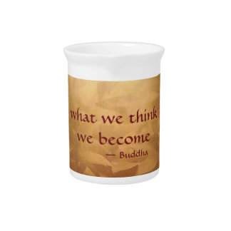 Buddha Quote; What We Think We Become Pitcher