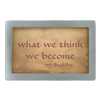 Buddha Quote; What We Think We Become Rectangular Belt Buckle