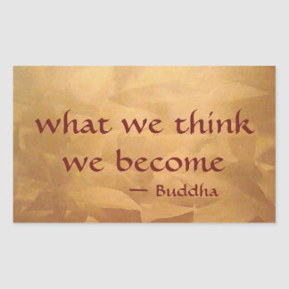 Buddha Quote; What We Think We Become Rectangular Sticker