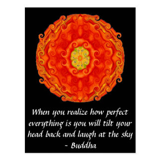 Buddha Quote - When you realize how perfect....... Postcard