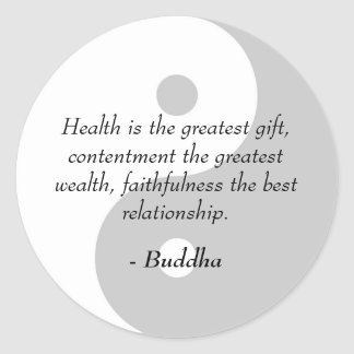 Buddha Quotes - Health, Contentment, Faithfulness Round Sticker