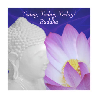 Buddha Today today today Canvas Print