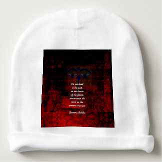 Buddha Uplifting Quote Don't Dwell In The Past Baby Beanie