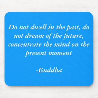 Buddhas Quotes Mouse Pads