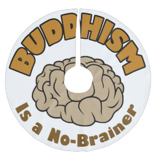 Buddhism is a No Brainer Brushed Polyester Tree Skirt