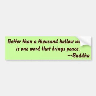 Buddhist Quote on Peace Car Bumper Sticker