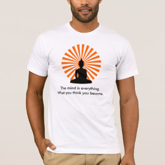 Buddhist Tee Shirt - What You Think You Become