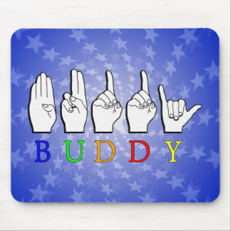 BUDDY  ASL FINGERSPELLED NAME SIGN MOUSE PAD