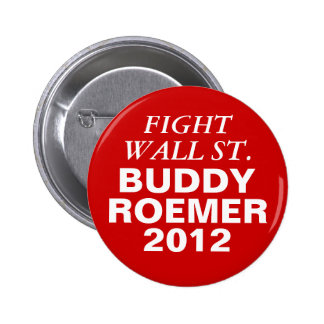 Buddy Roemer 2012 Fight Wall Street Pinback Button