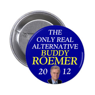 Buddy Roemer 2012 real alternative Button