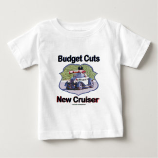Budget Cuts New Cruiser Baby T-Shirt