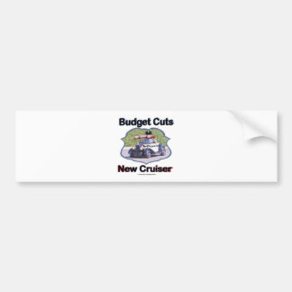 Budget Cuts New Cruiser Bumper Sticker