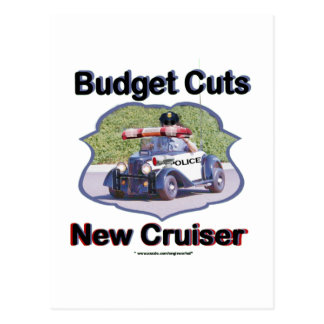 Budget Cuts New Cruiser Postcard