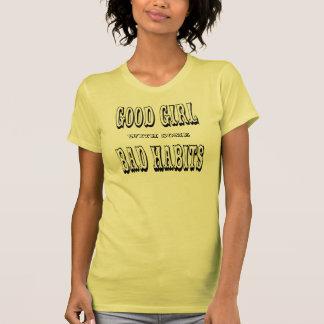 Buen chica con algunos malos hábitos camisetas