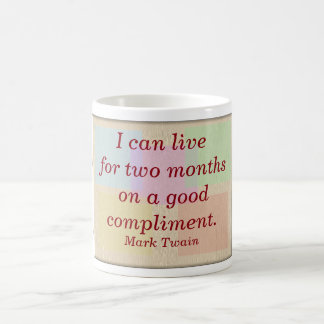 Buen cumplido - taza de la cita de Mark Twain