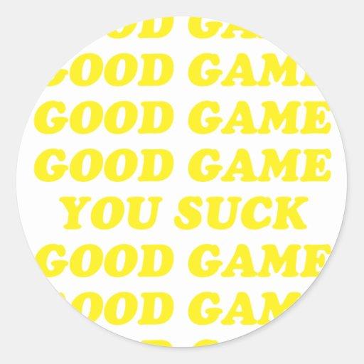 Buen juego que usted chupa pegatina redonda