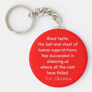 Buen llavero de la cita de Chesterton del gusto en