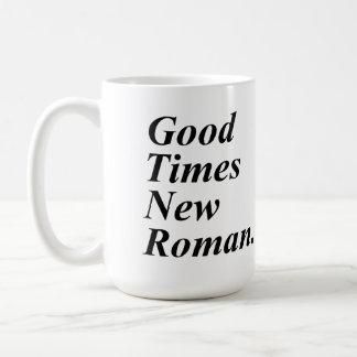 Buen Times New Roman Taza