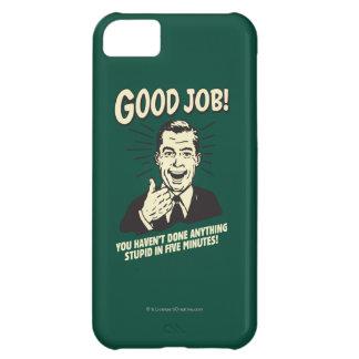 Buen trabajo: Hecho cualquier cosa 5 Min. estúpido Carcasa iPhone 5C
