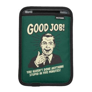 Buen trabajo: Hecho cualquier cosa 5 Min. estúpido Fundas Para iPad Mini