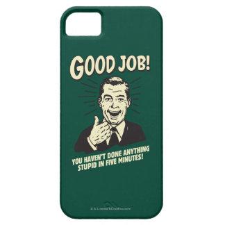 Buen trabajo: Hecho cualquier cosa 5 Min. Funda Para iPhone SE/5/5s
