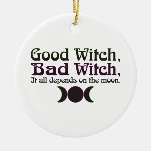 """Buena bruja, ornamentos de la mala bruja… "" Ornato"