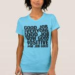 Buena camiseta del trabajo
