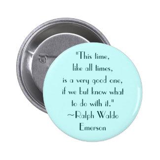 Buena cita de los tiempos de Ralph Waldo Emerson Pin