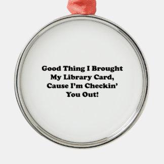 Buena cosa traje mi tarjeta de biblioteca adorno navideño redondo de metal