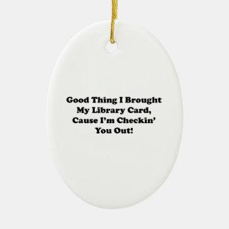 Buena cosa traje mi tarjeta de biblioteca adornos de navidad