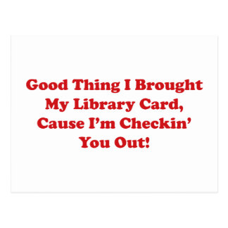 Buena cosa traje mi tarjeta de biblioteca postales