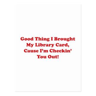 Buena cosa traje mi tarjeta de biblioteca tarjetas postales