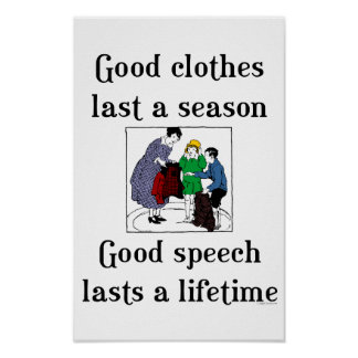 Buena escuela de la ropa del buen discurso que póster