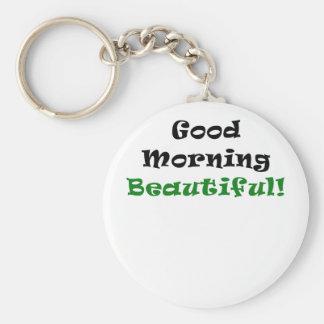 Buena mañana hermosa llaveros