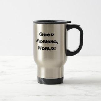 ¡Buena mañana, mundo! Taza del viaje