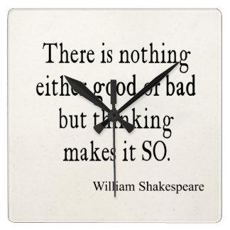 Buena o mala de Shakespeare cita de pensamiento na Reloj Cuadrado