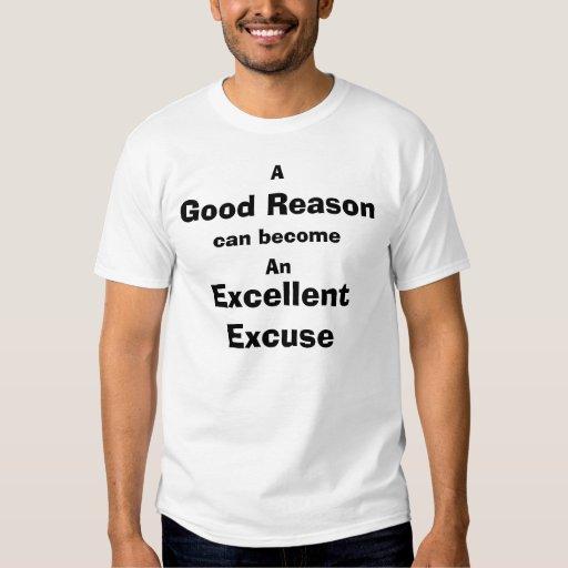Buena razón, excusa excelente (luz) camisas