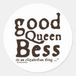 Buena reina Bess Etiquetas Redondas
