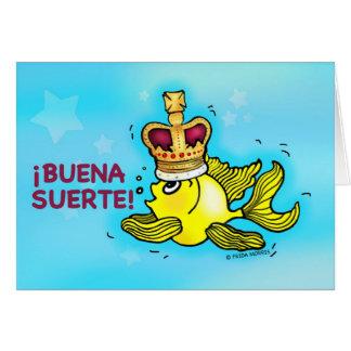 ¡BUENA SUERTE! Spanish Good Luck funny crown fish Greeting Card