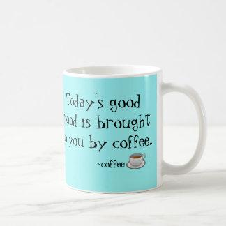 Buena taza de café de hoy del humor