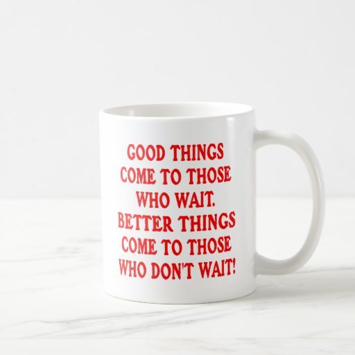 Buenas cosas contra mejores cosas tazas