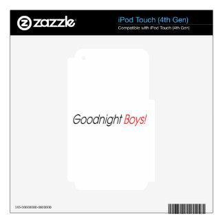 ¡Buenas noches muchachos! iPod Touch 4G Skins