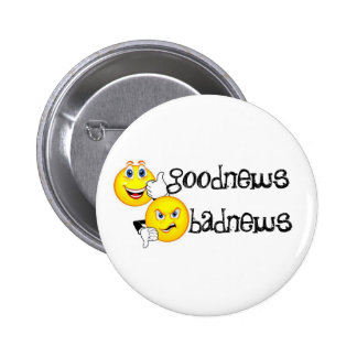bueno-noticia-malo-noticias-msps, badnews, goodnew pin redondo 5 cm
